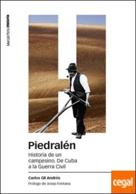 PIEDRALÉN . Historia de un campesino. De Cuba a la Guerra Civil por Gil Andrés, Carlos