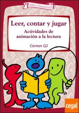 Leer, contar y jugar . Actividades de animación a la lectura