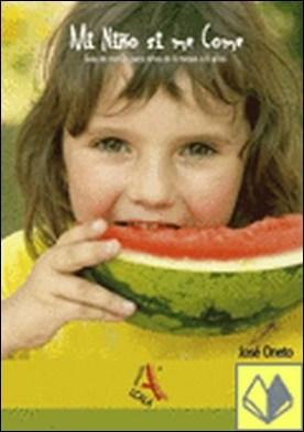 Mi niño si me come. Guía de menús para niños de 6 meses a 6 años