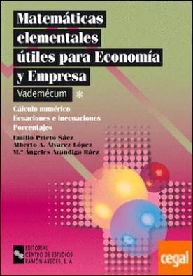 Matemáticas elementales útiles para economía y empresa . Calculo numérico. Ecuaciones e inecuaciones. Porcentajes
