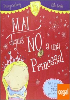 MAI diguis NO a una princesa!