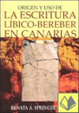 Origen y uso de la escritura líbico-bereber en Canarias