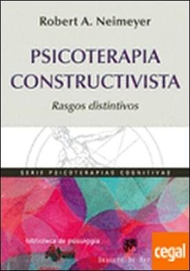 Psicoterapia constructivista . rasgos distintivos