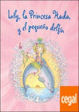 Lily, la Princesa Hada, y el pequeño delfín