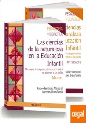 PACK- Las ciencias de la naturaleza en la Educación Infantil . El ensayo, la sorpresa y los experimentos se asoman a las aulas