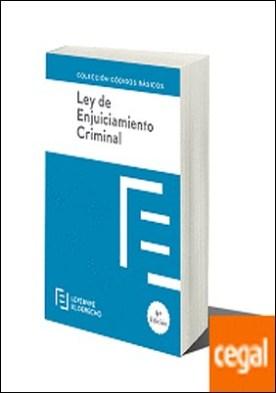 LEY DE ENJUICIAMIENTO CRIMINAL . Código Básico