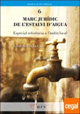 Marc jurídic de l'estalvi d'aigua . Especial referència a l'àmbit local