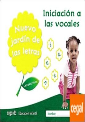 Nuevo jardín de las letras. Iniciación a las vocales. . Lectoescritura Pauta por Campuzano Valiente, María Dolores PDF