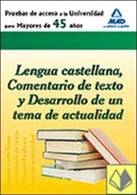 Prueba de acceso a la universidad para mayores de 45 años. Lengua castellana, c . Pruebas de acceso a la universidad para mayores de 45 años