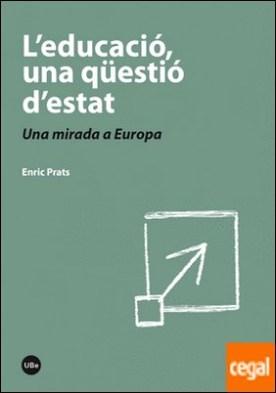 L'educació, una qüestió d'estat. Una mirada a Europa