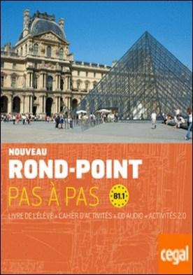Nouveau Rond-Point pas à pas. Libro del alumno + Cuaderno de ejercicios + CD. Nivel B1.1