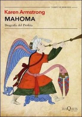 Mahoma. Biografía del Profeta por Karen Armstrong