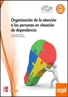 ORGANIZACION DE LA ATENCION A LAS PERSONAS EN SITUACION DE DEPENDENCIA GM