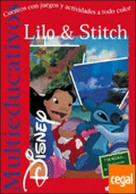 Lilo & Stitch . Cuentos con juegos y actividades a todo color.