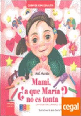 Mami ¿A que María no es tonta? . Una historia sobre el sindrome de down por Morata, Mati