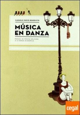 Música en danza . manual de música aplicada a la danza académica