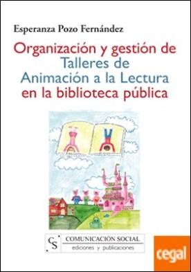Organización y gestión de talleres de animación a la lectura en la biblioteca pública