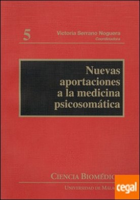 Nuevas aportaciones a la medicina psicosomática por Serrano Noguera, Victoria PDF
