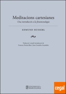 Meditacions cartesianes . Una introducció a la fenomenologia