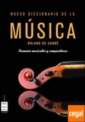 Nuevo diccionario de la música 1 tomo . Un libro imprescindible para los aficionados a la música