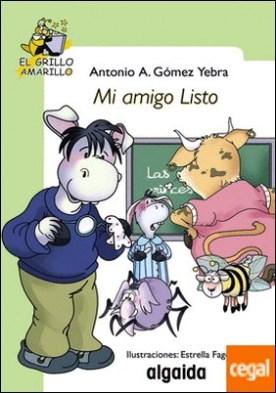 Mi amigo listo por Gómez Yebra, Antonio A. PDF