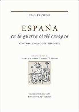 España en la guerra civil europea: Contribuciones de un hispanista
