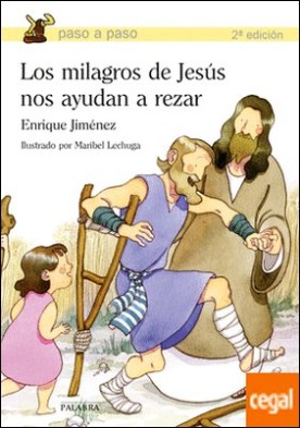 Los milagros de Jesús nos ayudan a rezar por Jiménez Lasanta, Enrique