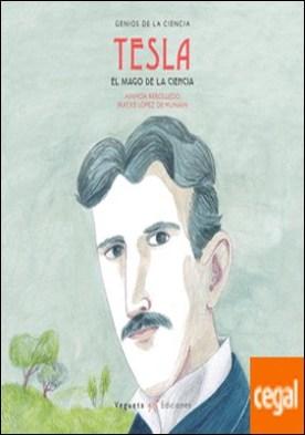 Nikola Tesla . El mago de la ciencia