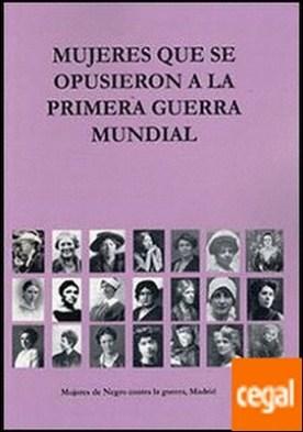 Mujeres que se opusieron a la Primera Guerra Mundial por VV.AA
