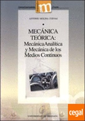 Mecánica Teórica: Mecánica Analítica y Mecánica de los Medios Continuos