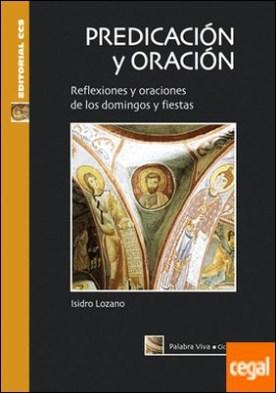 Predicación y oración. Ciclo A . Reflexiones y oraciones de los domingos y fiestas