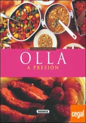 Olla a presión . Recetas fundamentales, elección de los ingredientes y consejos. útiles para coci