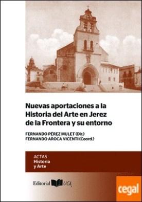 Nuevas Aportaciones a la Historia de Jerez de la Frontera y su entorno por Pérez Mulet, Fernando
