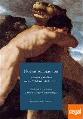 Nuevas sonoras aves. Catorce estudios sobre Calderón de la Barca.