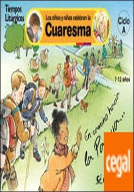 Los niños y niñas celebran la Cuaresma 2014. Ciclo A . En camino hacia la Pascua por Weibel, Yolande PDF