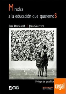 Miradas a la educación que queremos