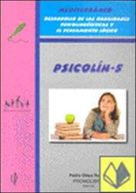Mediterráneo, Psicolín 5, desarrollo de las habilidades psicolingüísticas y el pensamiento lógico . DESARROLLO DE LAS HABILIDADES PSICOLINGUISTICAS Y EL PENSAMIENTO