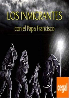 Los inmigrantes con el Papa Francisco