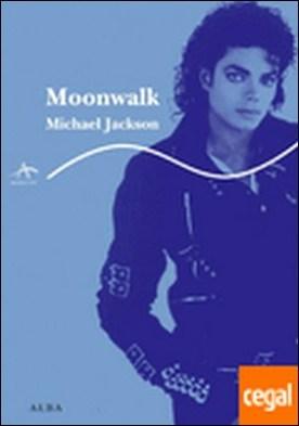 Moonwalk . (La única autobiografía de Michael Jackson)