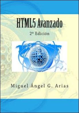 HTML5 Avanzado: 2ª Edición por Miguel Ángel G. Arias PDF