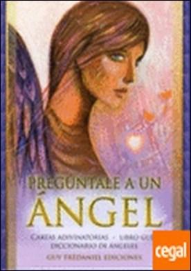 Preguntale a un angel . CARTAS ADIVINATORIA-LIBRO GUIA-DICCIONARIO DE ANGELES
