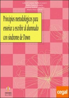 Principios metodológicos para enseñar a leer al alumnado con síndrome de Down por Comes Nolla, Gabriel PDF