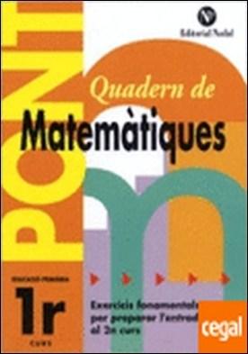 Pont matemàtiques, 1 Educació Primària . PREPARAR L'ENTRADA A 2º CURS.
