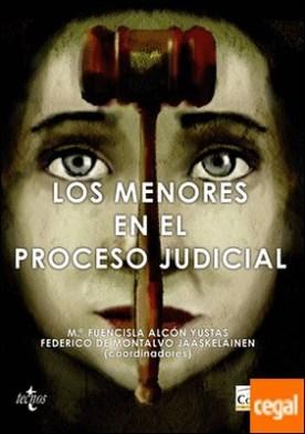Los menores en el proceso judicial . La protección del menor frente al derecho a un juicio justo
