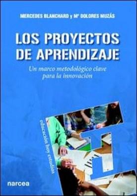 Los Proyectos de Aprendizaje. Un marco metodológico clave para la innovación