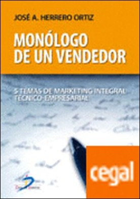 Monólogo de un vendedor . 5 Temas de marketing integral técnico-empresarial