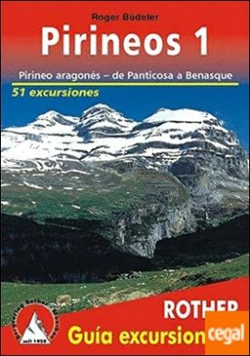 Pirineos 1 (Aragonés: de Paticosa a Benasque). Guia Excursionista