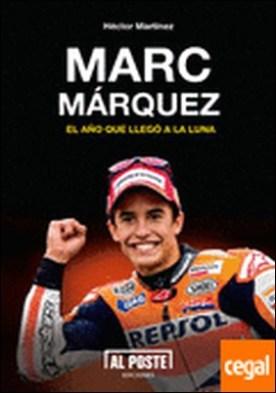 Marc Márquez . El año que llegó a la Luna