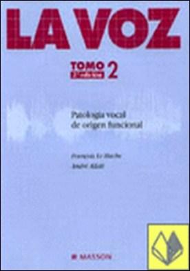 Patología vocal de origen funcional . PATOLOGIA VOCAL DE ORIGEN FUNCIONAL