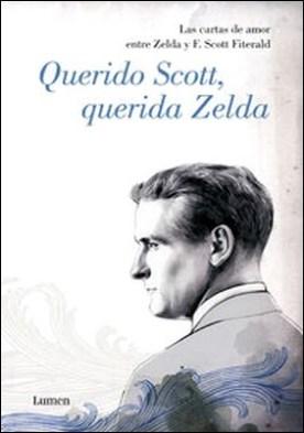 Querido Scott, querida Zelda. Las cartas de amor entre Zelda y F. Scott Fitzgerald